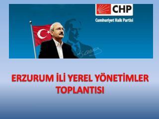 ERZURUM  İLİ  YEREL YÖNETİMLER  TOPLANTISI