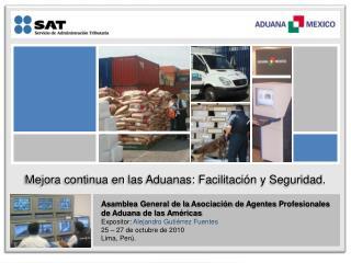 Mejora  continua en  las Aduanas :  Facilitación  y  Seguridad .
