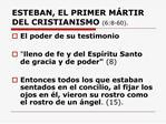 ESTEBAN, EL PRIMER M RTIR DEL CRISTIANISMO 6:8-60.