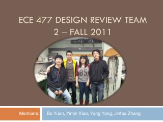 ECE 477 Design Review Team 2    Fall 2011