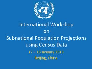International Workshop  on Subnational Population Projections using Census Data