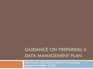 Guidance on Preparing a Data Management Plan