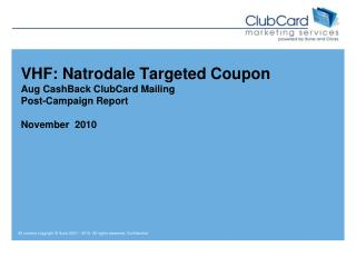 VHF:  Natrodale  Targeted Coupon Aug CashBack ClubCard Mailing Post-Campaign Report November  2010