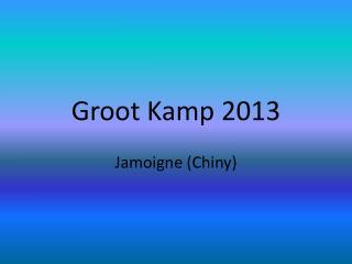 Groot Kamp 2013