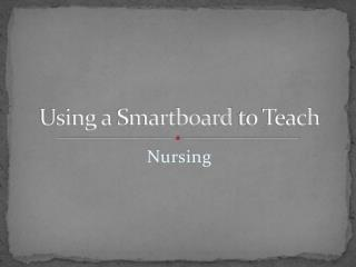 Using a  Smartboard  to Teach