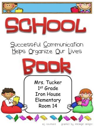 Mrs.  Tucker 1 st  Grade Iron House Elementary  Room  14