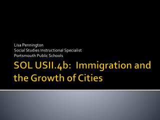 SOL USII.4b:  Immigration and the Growth of Cities