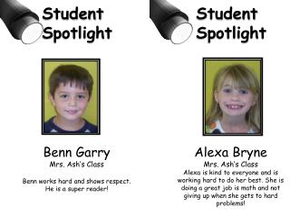 Benn  Garry Mrs. Ash's Class Benn  works hard and shows respect. He is a super reader!
