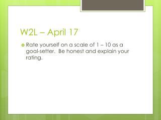 W2L – April 17