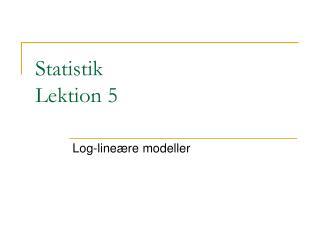 Statistik Lektion 5