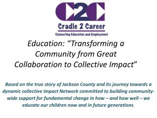 "Education: ""Transforming a Community from Great Collaboration to Collective Impact """