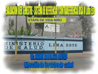 EVALUACI N IIIER SEMESTRE - SISTEMA DE REFERENCIA Y CONTRAREFERENCIA DISA IV Lima Este