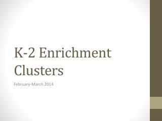 K-2 Enrichment Clusters