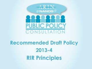 Recommended Draft  Policy  2013-4 RIR Principles