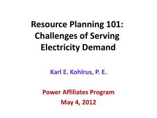 Resource Planning 101: Challenges of Serving  Electricity Demand