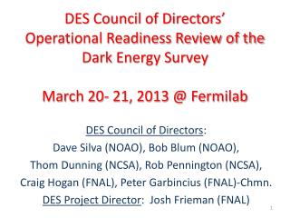 DES Council of Directors : Dave Silva (NOAO), Bob Blum (NOAO),