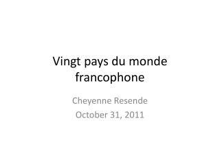 Vingt  pays du monde francophone