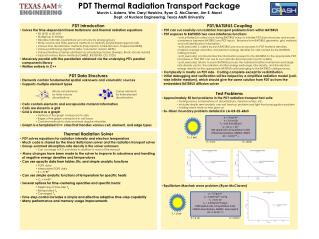 PDT Introduction  Solves the time-dependent linear Boltzmann and thermal radiation equations