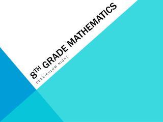 8 th  Grade mathematics