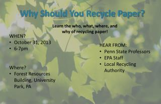 WHEN?  October 31, 2013 6-7pm Where?  Forest Resources Building, University Park, PA