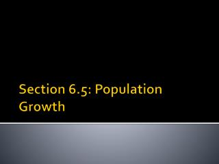Section  6.5: Population Growth