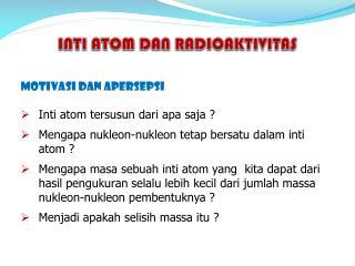 INTI ATOM DAN RADIOAKTIVITAS