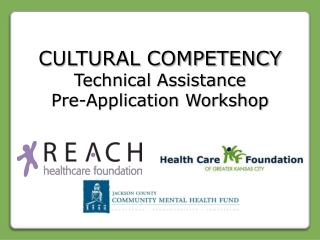 CULTURAL COMPETENCY Technical Assistance  Pre-Application Workshop