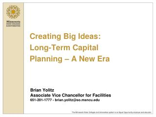 Creating Big Ideas: Long-Term Capital  Planning – A New Era