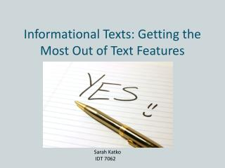 Informational Texts: Getting  the Most Out of Text Features
