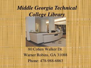 80 Cohen Walker Dr. Warner Robins, GA 31088 Phone: 478-988-6863