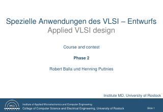 Spezielle Anwendungen des VLSI � Entwurfs  Applied VLSI design