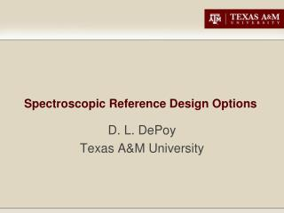 Spectroscopic Reference Design Options