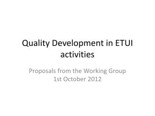 Quality Development in ETUI activities