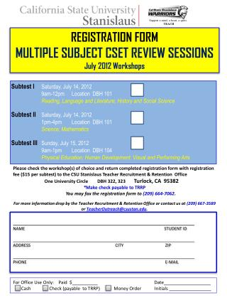 REGISTRATION FORM MULTIPLE SUBJECT CSET REVIEW SESSIONS July 2012 Workshops