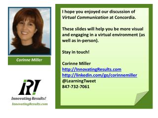 I hope you enjoyed our discussion of  Virtual Communication  at Concordia.