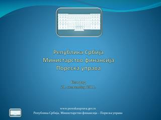 Република Србија Министарство финансија Пореска управа Београд 21. септембар 2011.