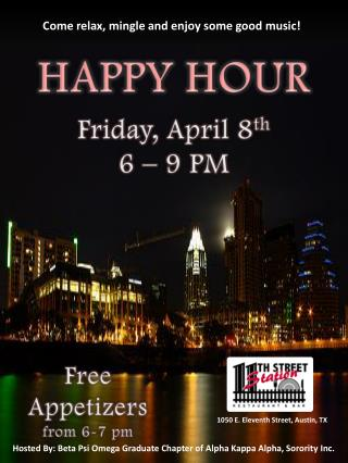 HAPPY HOUR Friday, April 8 th 6 – 9 PM