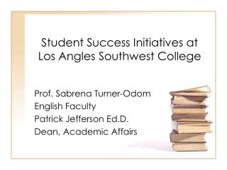 Student Success Initiatives at Los Angles Southwest College