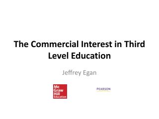 The  C ommercial Interest in Third Level Education