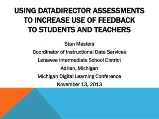 Using  DataDirector Assessments  to  Increase Use of Feedback  to  Students and Teachers