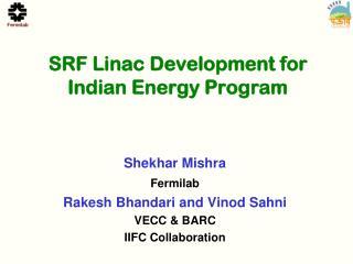 SRF Linac  D evelopment for  Indian Energy Program