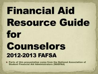 Financial Aid  Resource Guide  for  Counselors 2012-2013 FAFSA