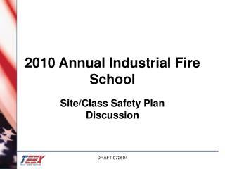 2010 Annual Industrial Fire School