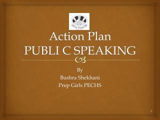 Action Plan PUBLI C  SPEAKING