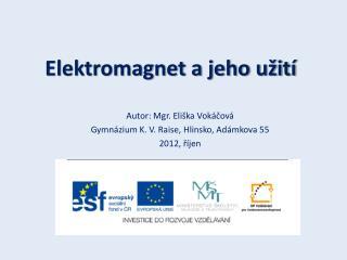 Elektromagnet a jeho u�it�