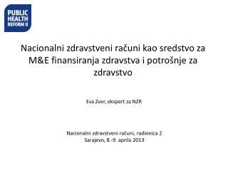 Nacionalni zdravstveni računi,  radionica  2 Sarajevo, 8.-9. aprila 2013