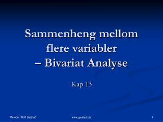 Sammenheng mellom flere variabler    Bivariat Analyse