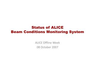 Status  of  ALICE  Beam  Conditions Monitoring  System