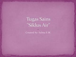 "Tugas Sains ""Siklus Air"""