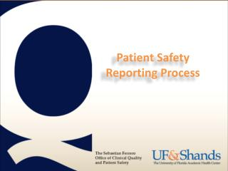 Patient Safety  Reporting Process